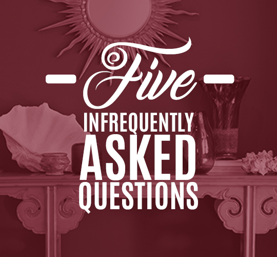 5 Infrequently Asked Questions