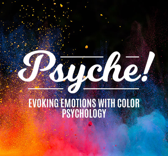 Psyche! Evoking Emotions with Color Psychology